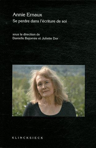 Annie Ernaux, se perdre dans l'écriture de soi