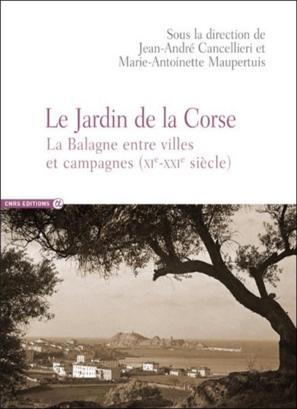 Le Jardin de la Corse ; la Balagne entre villes et campagnes (XIe-XXIe siècle)