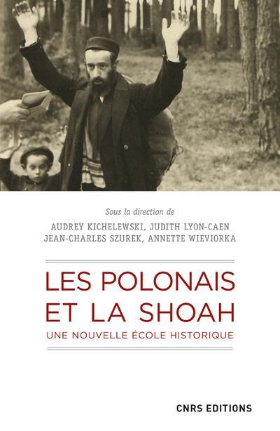 Les Polonais et la shoah ; une nouvelle école historique