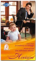 Vente EBooks : La tendresse en héritage - Une délicieuse attente  - Melissa McClone - Susan Meier