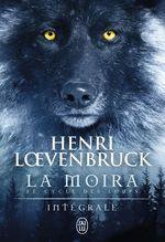 Vente Livre Numérique : La Moïra - Le cycle des loups (L'Intégrale)  - Henri Loevenbruck