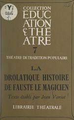 La drôlatique histoire de Fauste le magicien  - Jean Variot