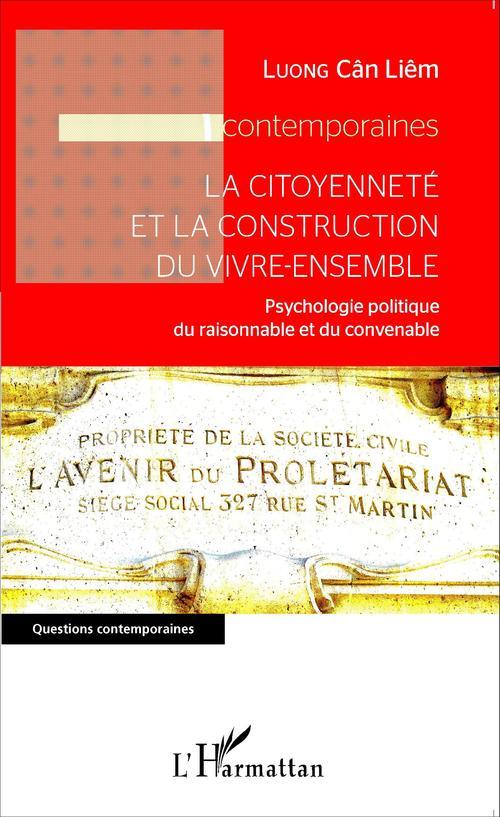 La citoyenneté et la construction du vivre-ensemble ; psychologie politique du raisonnable et du convenable