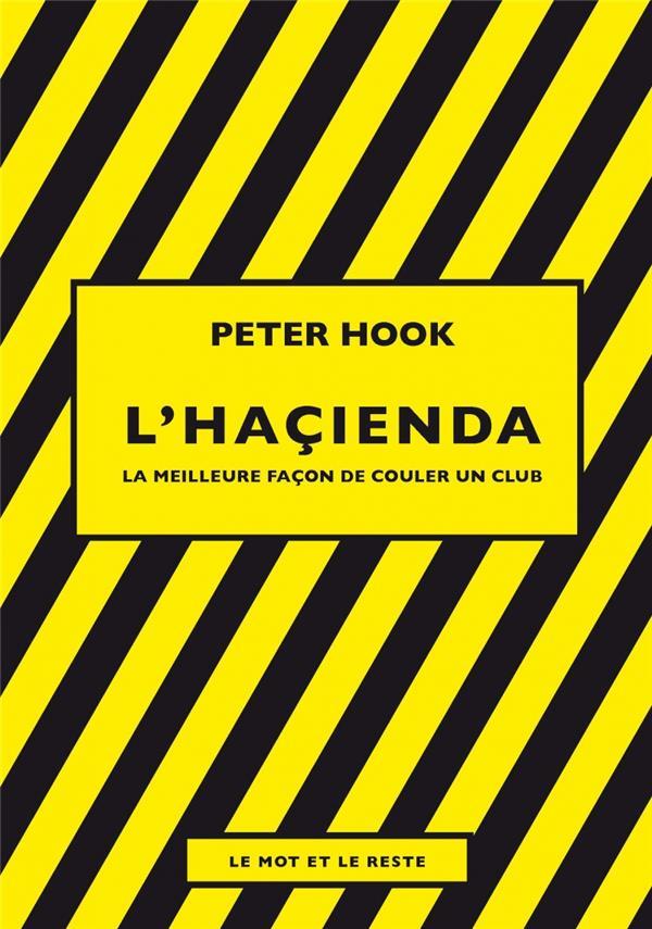 L'HACIENDA  -  LA MEILLEURE FACON DE COULER UN CLUB