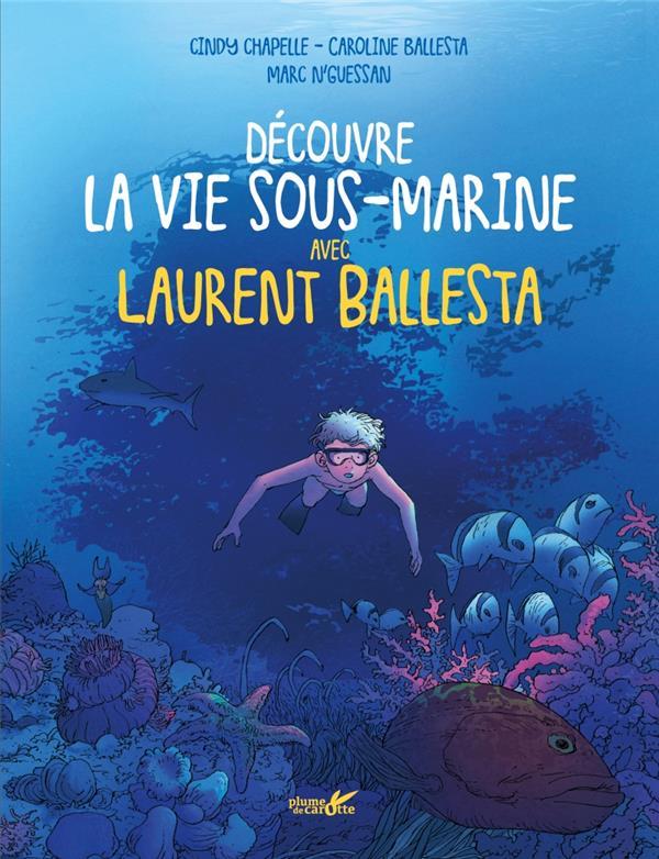 Découvre la vie marine avec Laurent Ballesta