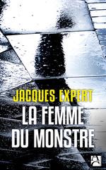Vente EBooks : La femme du monstre  - Jacques Expert