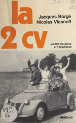 La 2 CV  - Nicolas Viasnoff - Jacques Borgé