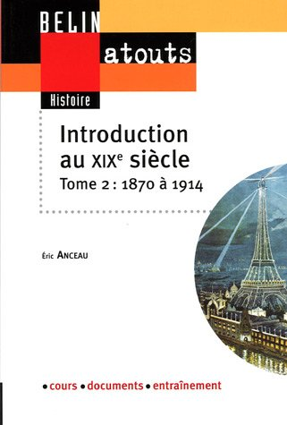 Introduction au xixe siecle. tome 2 : 1870 a 1914