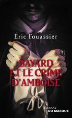 Vente Livre Numérique : Bayard et le crime d'Amboise  - Éric Fouassier