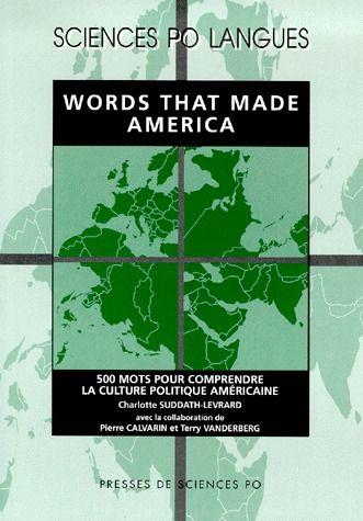 Words that make America ; 500 mots pour comprendre la culture politique américaine