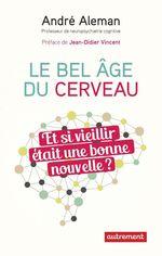 Vente Livre Numérique : Le bel âge du cerveau  - André Aleman