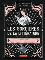 Les sorcières de la littérature ; 30 écrivaines aux pouvoirs extraordinaires