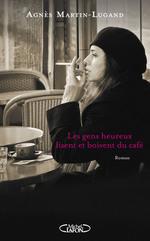 Vente Livre Numérique : Les gens heureux lisent et boivent du café  - Agnès Martin-Lugand