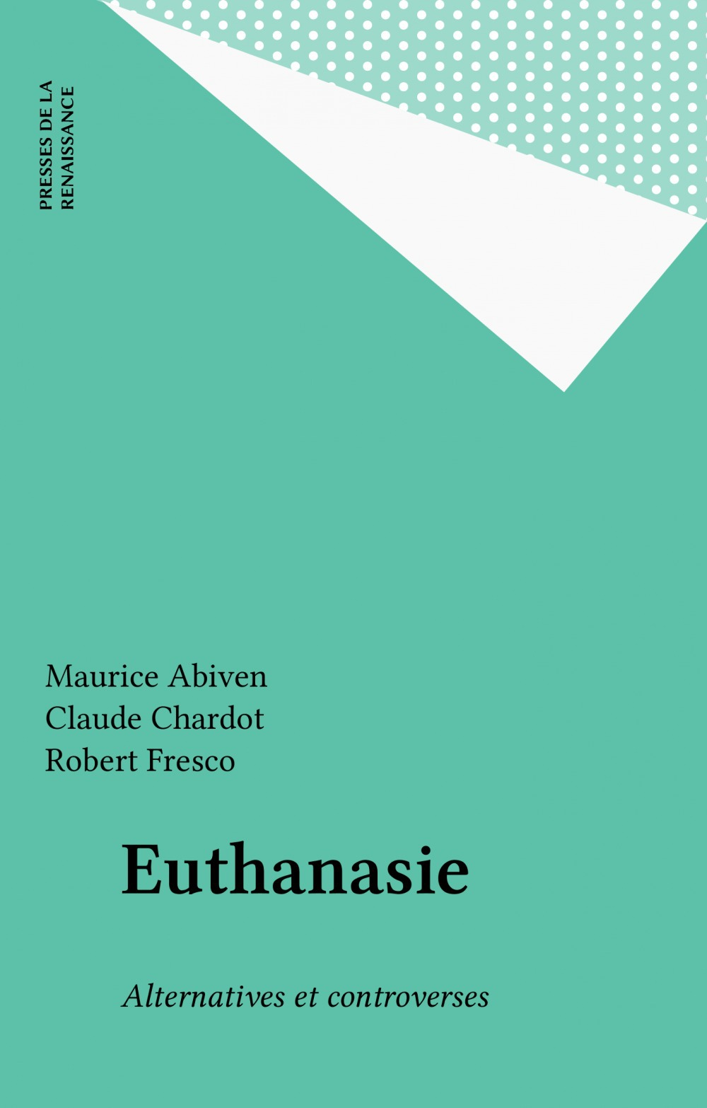L'euthanasie ; alternatives et controverses