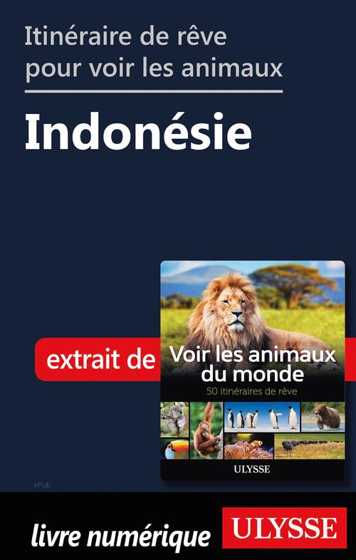 Itinéraire de rêve pour voir les animaux - Indonésie