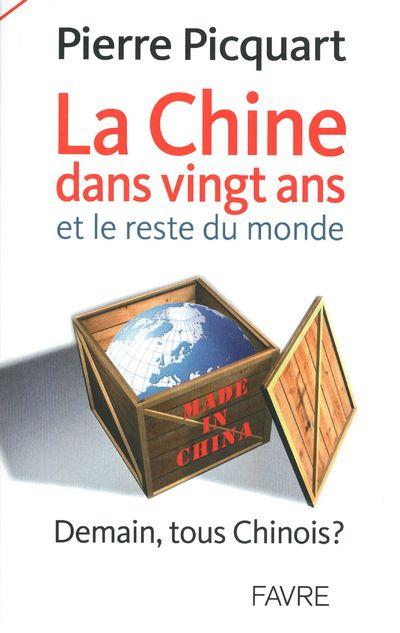 La Chine dans vingt ans et le reste du monde ; demain tous Chinois ?