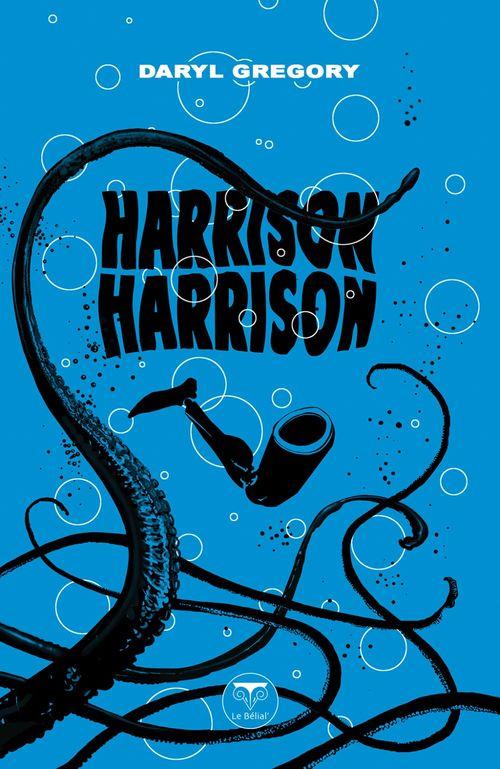 Harrison Harrison  - Daryl Gregory