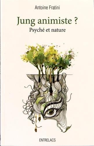 Jung animiste ? psyché et nature