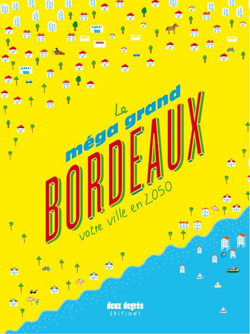 le méga grand Bordeaux ; votre ville en 2050