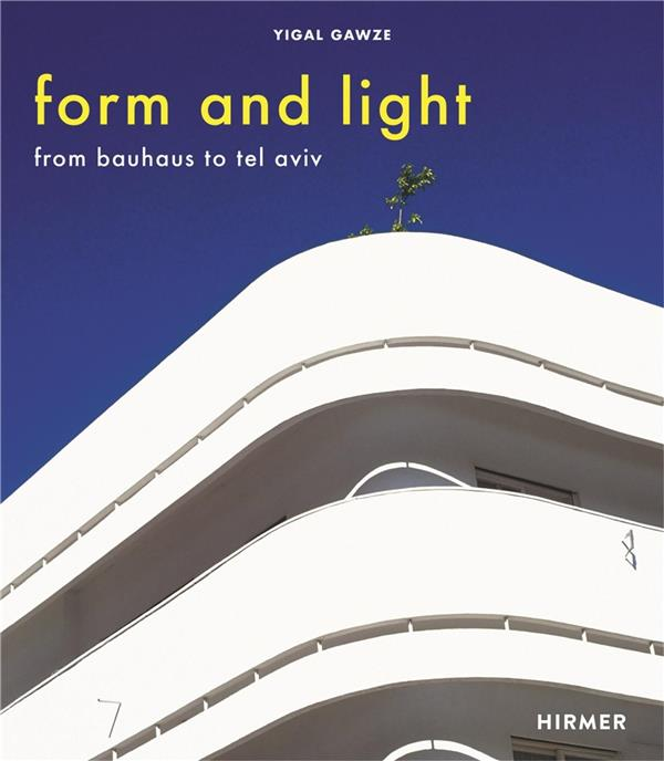 Form and light from bauhaus to tel aviv