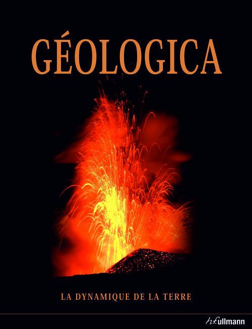 Géologica ; la dynamique de la terre