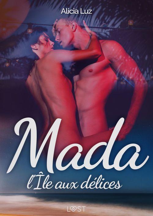 Mada, l'Île aux délices - Une nouvelle érotique