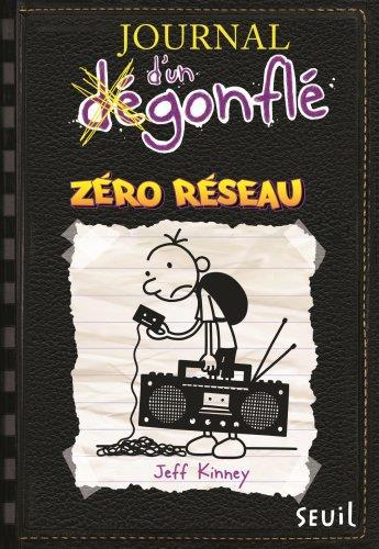 Journal D'Un Degonfle T.10 ; Zero Reseau