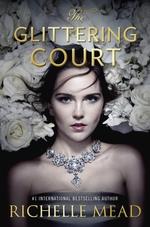 Vente Livre Numérique : The Glittering Court  - Richelle Mead
