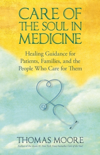 Care of the Soul In Medicine