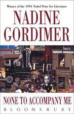 Vente Livre Numérique : None to Accompany Me  - Nadine Gordimer