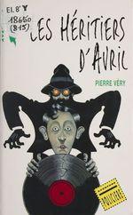 Les Héritiers d'avril  - Very-P - Pierre Véry