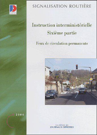 Instruction interministérielle t.6 ; feux de circulation permanents