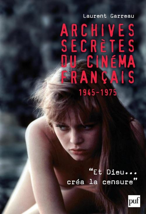 Archives secrètes du cinéma français ; 1945-1975