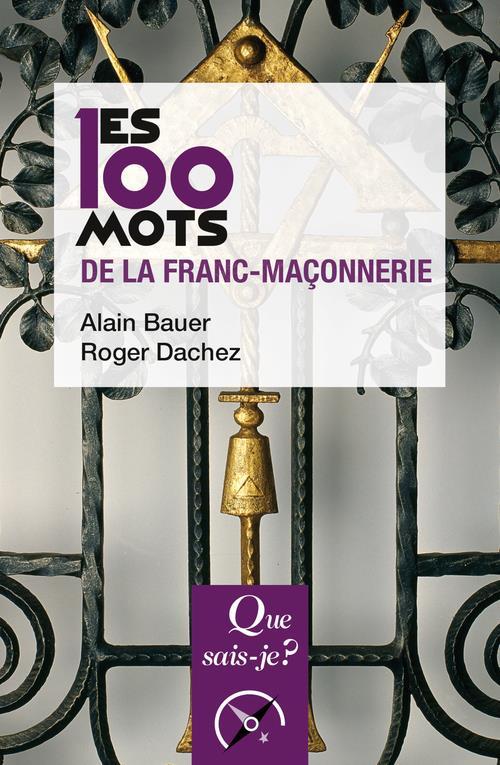 Les 100 mots de la franc-maçonnerie (3e édition)