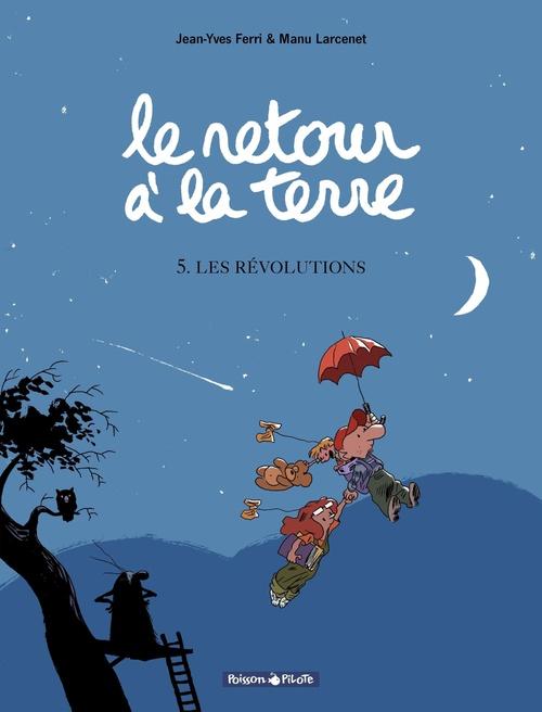 Le retour à la terre T.5 ; les révolutions