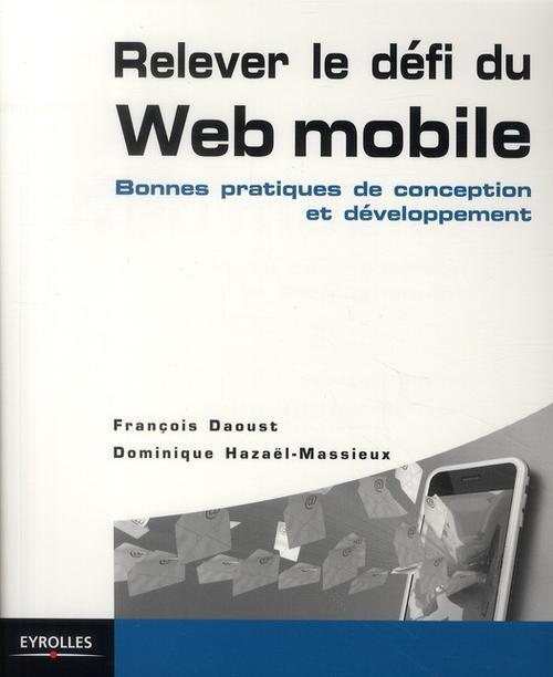Web mobile : les bonnes pratiques ; le guide zen du développeur HTML, CSS et Javascript