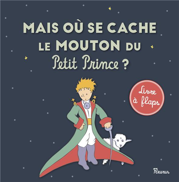 Le Petit Prince Pour Les Bebes ; Mais Ou Se Cache Le Mouton Du Petit Prince ?