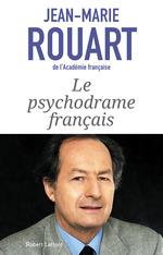 Le Psychodrame français  - Jean-Marie ROUART