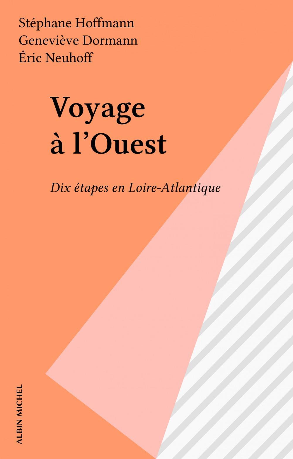 Voyage a l'ouest ; dix etapes en loire-atlantique