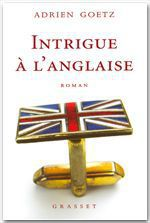 Vente Livre Numérique : Intrigue à l'anglaise  - Adrien Goetz