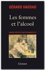 Les femmes et l'alcool ; quatre récits d'un psychanalyste