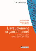 L´aveuglement organisationnel  - Pierre Tripier - Collectif - Valérie Boussard - Delphine Mercier