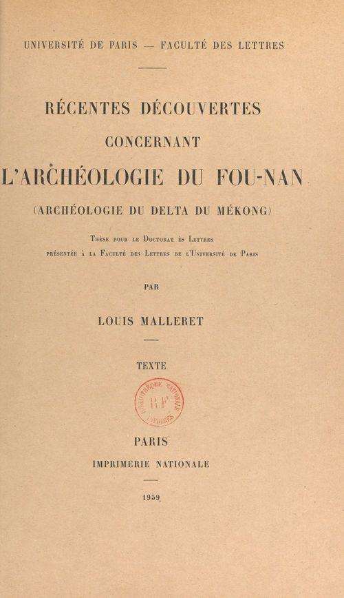 Récentes découvertes concernant l'archéologie du Fou-Nan (archéologie du Delta du Mékong)  - Louis Malleret