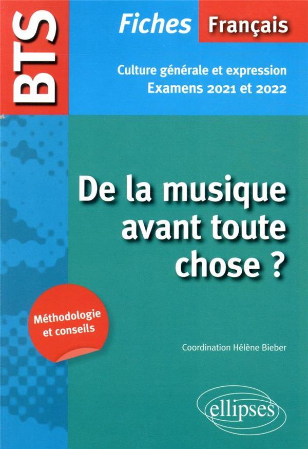 Bts francais - culture generale et expression - de la musique avant toute chose ? - examens 2021 et