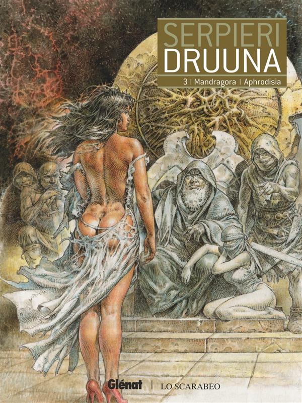 Druuna ; INTEGRALE VOL.3 ; T.5 ET T.6 ; Mandragora, Aphrodisia