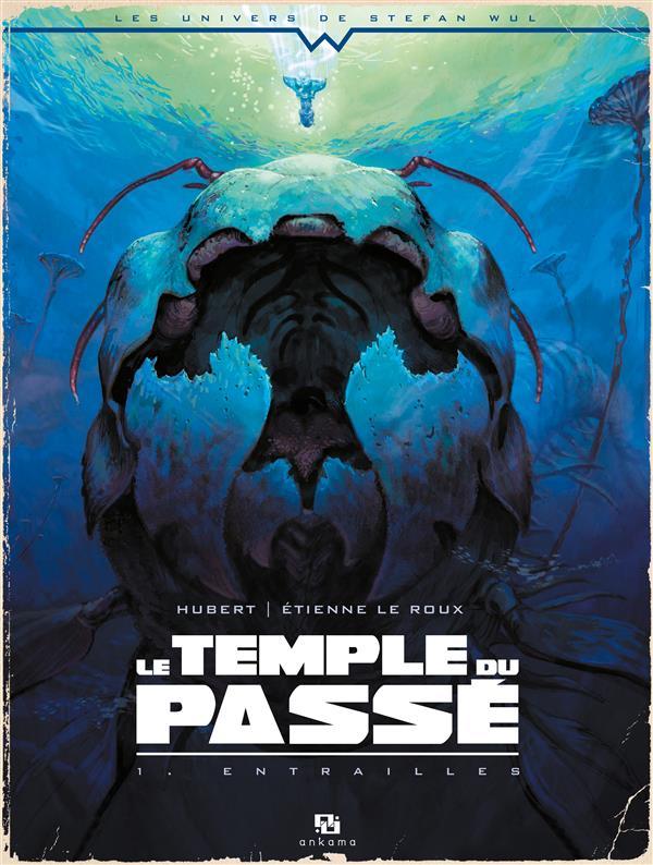 Le temple du passé t.1 ; entraille
