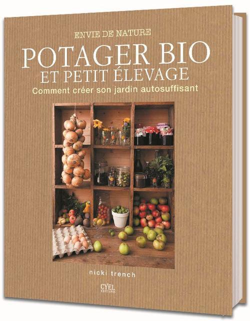 Envie De Nature; Potager Bio Et Petit Elevage ; Comment Creer Son Jardin Autosuffisant