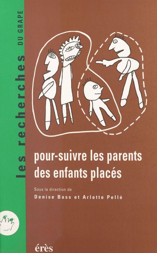 Pour suivre les parents des enfants places