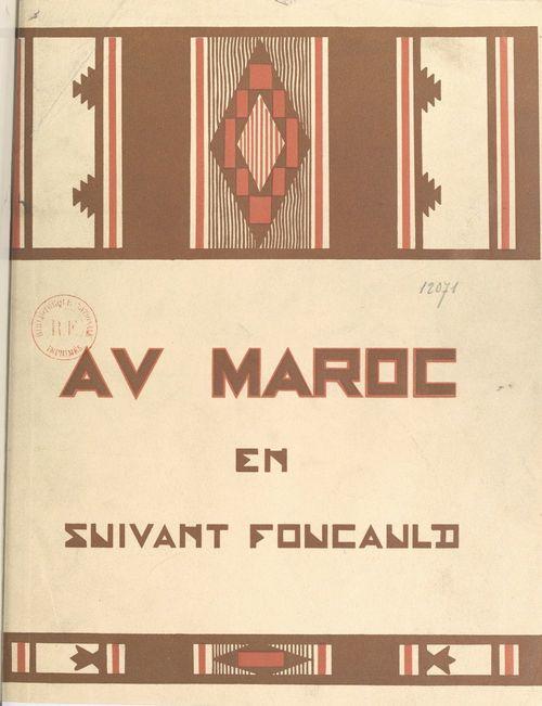 Au Maroc en suivant Foucauld