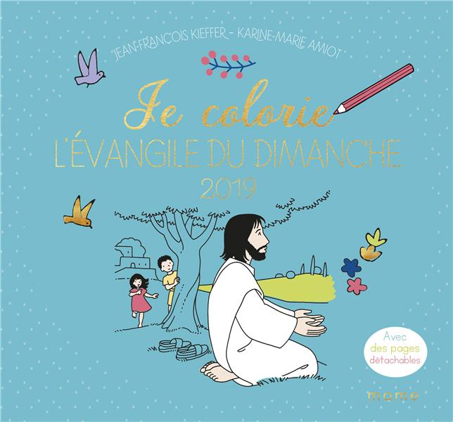 JE COLORIE L'EVANGILE DU DIMANCHE (EDITION 2019)